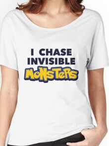 Pokemon Go I Chase Invisible Monsters Women's Relaxed Fit T-Shirt