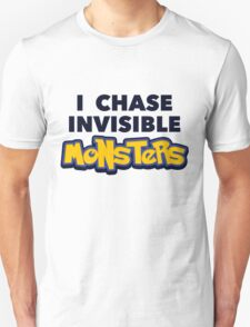 Pokemon Go I Chase Invisible Monsters Unisex T-Shirt
