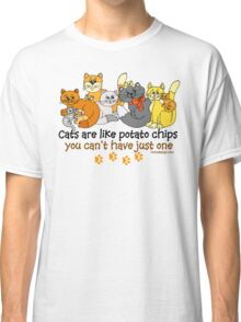 Cats are like potato chips Classic T-Shirt