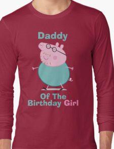 Daddy (HBD) girl Long Sleeve T-Shirt