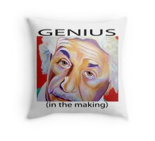 GENIUS (in the making)  Throw Pillow
