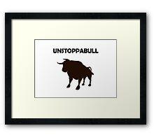 Unstoppabull (Unstoppable Bull) Framed Print