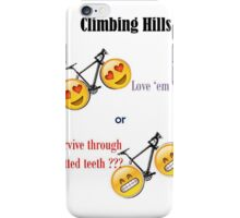 Cycling up hills.... iPhone Case/Skin