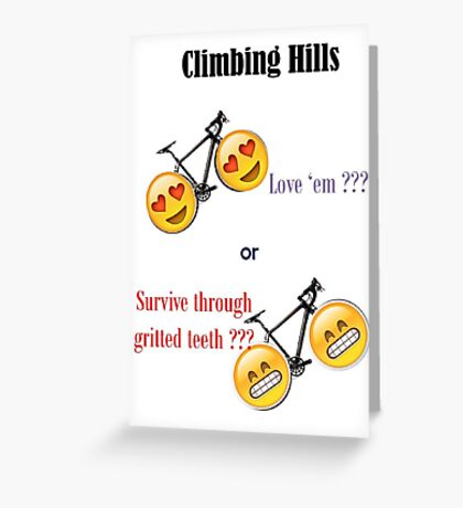 Cycling up hills.... Greeting Card