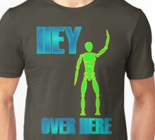 Hey, You! Over here! Unisex T-Shirt