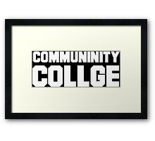 Community College- misspelled Framed Print