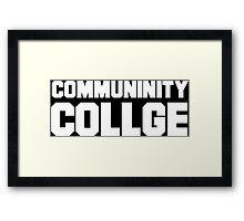 Community College- misspelled Framed Print