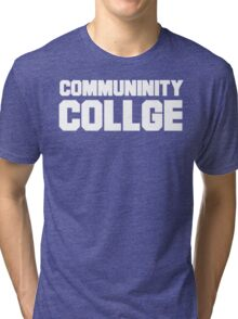 Community College- misspelled Tri-blend T-Shirt