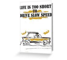 car comics life is to short! Greeting Card