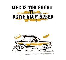 car comics life is to short! Photographic Print