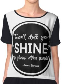 """Don't Dull Your Shine"" Quote Chiffon Top"