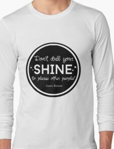 """""""Don't Dull Your Shine"""" Quote Long Sleeve T-Shirt"""