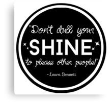 """Don't Dull Your Shine"" Quote Canvas Print"