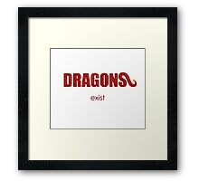 DRAGONS exist Framed Print