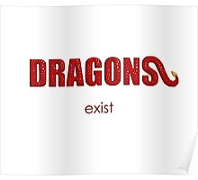 DRAGONS exist Poster