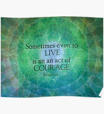 Courage Spirit quote  Poster