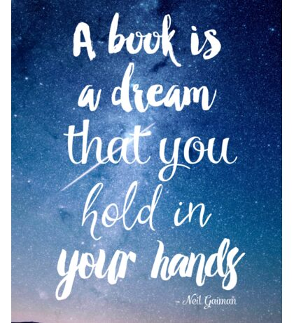 A book is a dream that you hold in your hands Sticker
