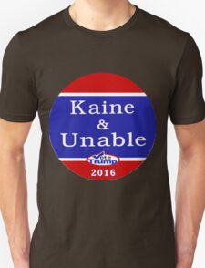 Kaine & Unable 2016 T-Shirt
