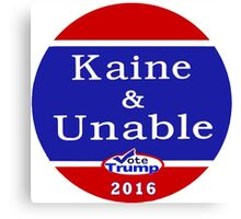 Kaine & Unable 2016 Canvas Print