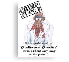 Xander - Chimp Plan: Z 'Quality Quote' Canvas Print