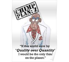 Xander - Chimp Plan: Z 'Quality Quote' Poster