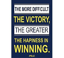 Victory Inspiring Motivational Pele Footballer Quotes Photographic Print