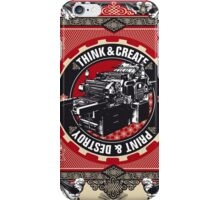 think and create print and destroy iPhone Case/Skin