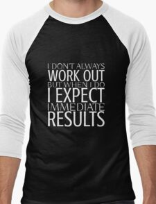 I expect immediate results - White Text Men's Baseball ¾ T-Shirt