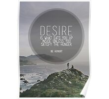 Desire Is What Eats You Up Inside Poster