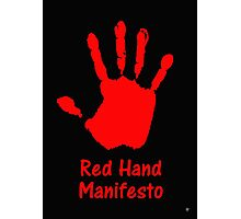 RED HAND MANIFESTO Photographic Print