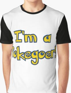 Are you a pokegoer? Graphic T-Shirt