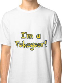 Are you a pokegoer? Classic T-Shirt
