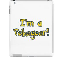 Are you a pokegoer? iPad Case/Skin