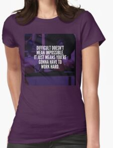 Difficult Doesn't Mean Impossible (Bench Press) Womens Fitted T-Shirt