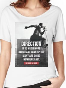 Direction Is More Important Than Speed Women's Relaxed Fit T-Shirt