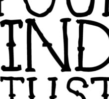 Empty your mind and just be Sticker