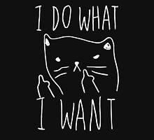 I DO WHAT I WANT Unisex T-Shirt