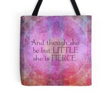 She is Fierce,  girl quote, Shakespeare Art, Quote  Tote Bag