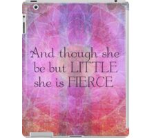 She is Fierce,  girl quote, Shakespeare Art, Quote  iPad Case/Skin