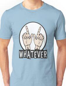 WHATEVER ! Unisex T-Shirt