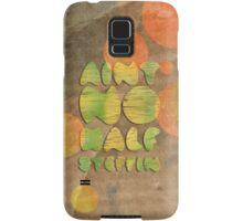 Ain't No Half Steppin - Big Daddy Kane Samsung Galaxy Case/Skin