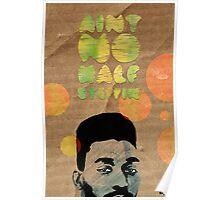 Ain't No Half Steppin - Big Daddy Kane Poster