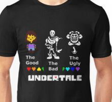 The Good, The Bad, The Undertale Unisex T-Shirt