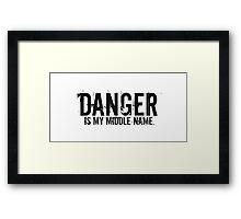 Danger is my middle name. Framed Print