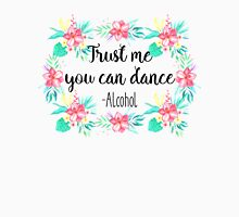 Trust me you can dance - Alcohol Womens Fitted T-Shirt