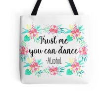 Trust me you can dance - Alcohol Tote Bag