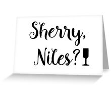Frasier - Sherry, Niles? Greeting Card