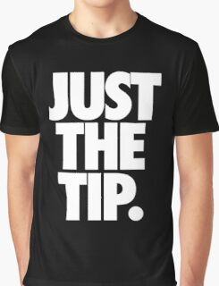JUST THE TIP. Graphic T-Shirt