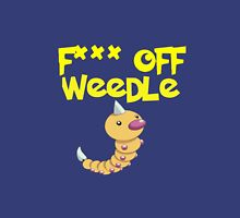 F*** off Weedle Unisex T-Shirt