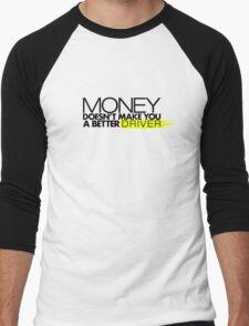 Money doesn't make you a better driver (2) Men's Baseball ¾ T-Shirt